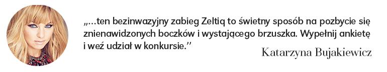 Kasia Bujakiewicz mówi o zabieguZELTIQ